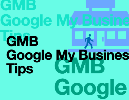 Google My Business: 8 Tips